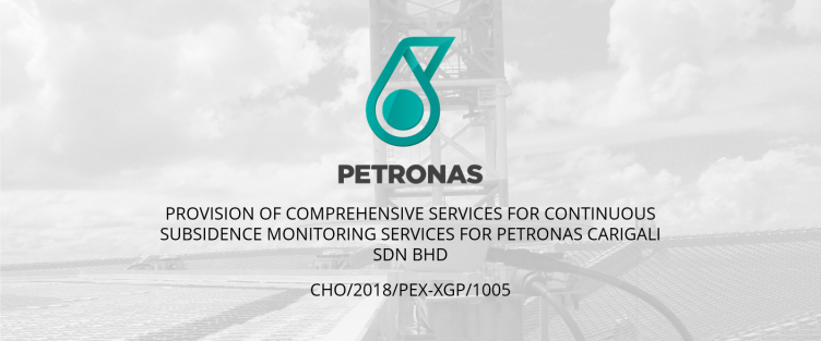 Provision of Comprehensive Services for Continuous Subsidence Monitoring Services for Petronas Carigali Sdn. Bhd.