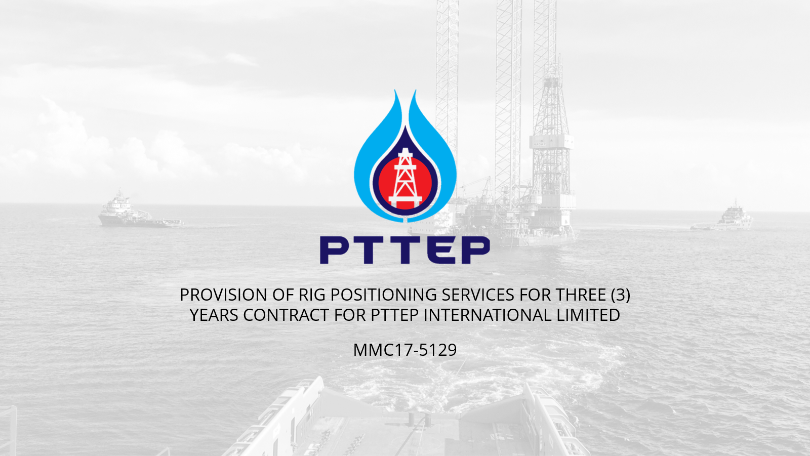 Provision of Rig Positioning Services for Three (3) Years Contract (Myanmar Asset) for PTTEP International Limited