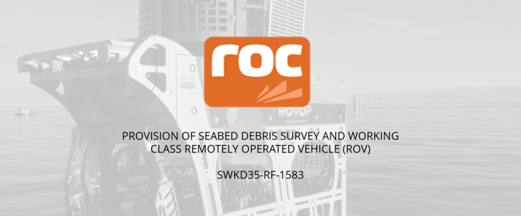 Provision of Seabed Debris Survey and Working Class Remotely Operated Vehicle (ROV) for ROC Oil Sarawak